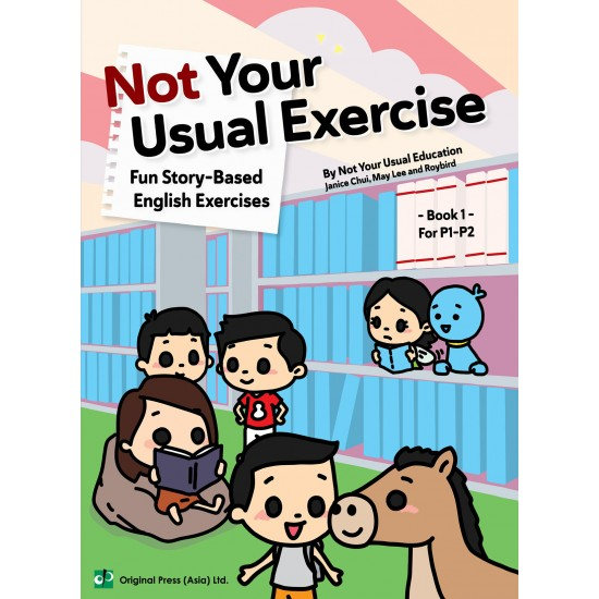 Not Your Usual Exercise - Fun Story-Based English Exercises Book 1 For P1-P2