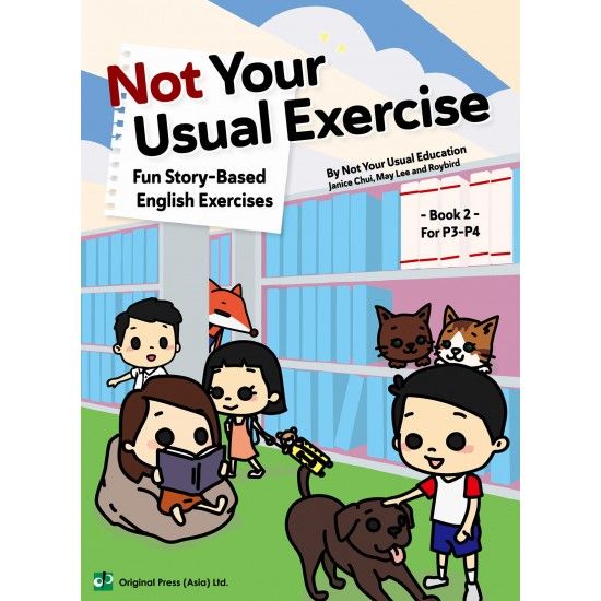 Not Your Usual Exercise - Fun Story-Based English Exercises Book 2 For P3-P4